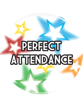 School Spirit Button, Perfect Attendance, 2.25in