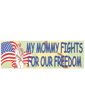 D143 My Mommy Fights For Our Freedom Bumper Sticker small
