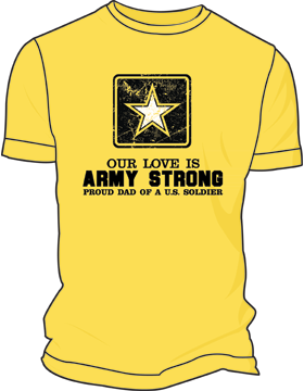 Our Love is Army Strong (Dad) T-Shirt 4083